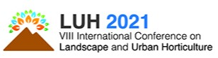 LUH 2021 - VIII International Conference on Landscape and Urban Horticulture